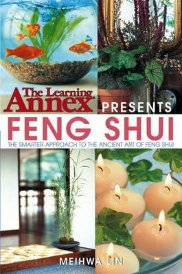 The Learning Annex Presents Feng Shui by Meihwa Lin