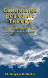 Canonizing Economic Theory by Christopher D Mackie