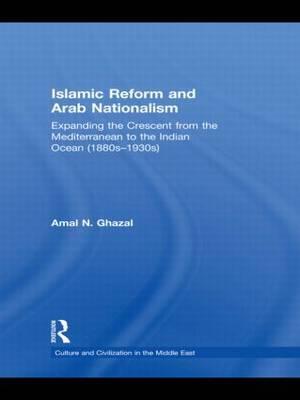 Islamic Reform and Arab Nationalism by Amal N. Ghazal image
