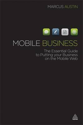 Mobile Business: Creating a Successful Mobile Strategy for Your Business by Marcus Austin image