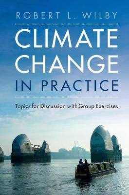 Climate Change in Practice by Robert L. Wilby