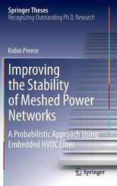 Improving the Stability of Meshed Power Networks by Robin Preece