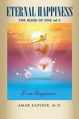 Eternal Happiness by Amar Kapoor M D