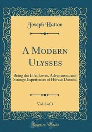 A Modern Ulysses, Vol. 3 of 3 by Joseph Hatton image