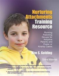 Nurturing Attachments Training Resource by Kim Golding
