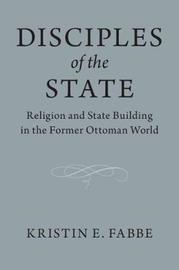 Disciples of the State? by Kristin Fabbe