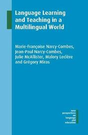 Language Learning and Teaching in a Multilingual World by Marie-Francoise Narcy-Combes