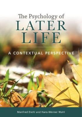 The Psychology of Later Life by Manfred Diehl