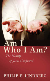 Am I Who I Am? by Philip E. Lindberg image