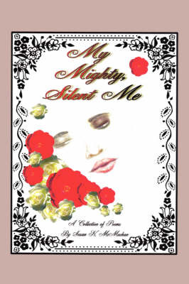 My Mighty Silent Me by Susan McMachan image