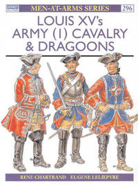Louis XV's Army: v.1 by Rene Chartrand