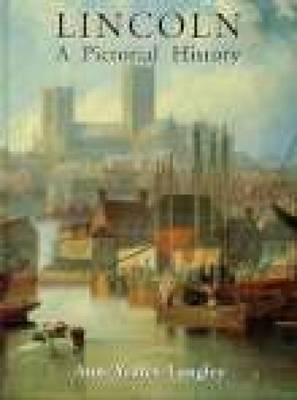 Lincoln A Pictorial History by Ann Yeates-Langley image