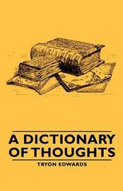 A Dictionary Of Thoughts by Tryon Edwards image