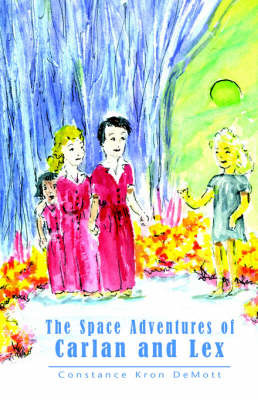 Space Adventures of Carlan and Lex by Constance Kron DeMott
