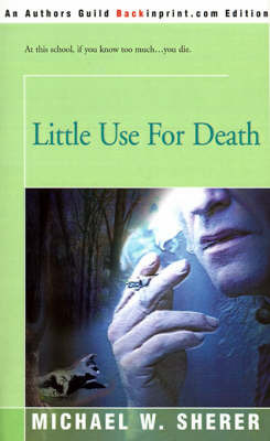 Little Use for Death by Michael W. Sherer