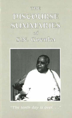 Discourse Summaries by S.N. Goenka