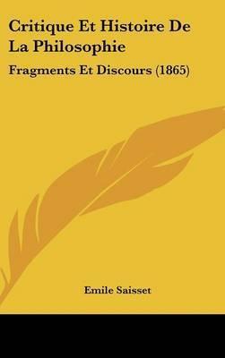 Critique Et Histoire De La Philosophie: Fragments Et Discours (1865) by Emile Saisset