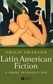 Latin American Fiction by Philip Swanson