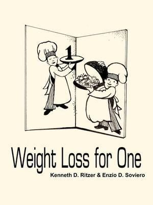Weight Loss for One by Kenneth D. Ritzer