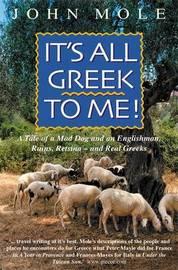 It's All Greek to Me by John Mole image