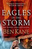 Eagles in the Storm by Ben Kane