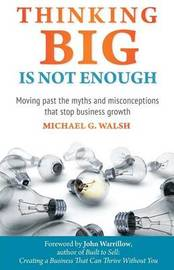 Thinking Big Is Not Enough by Michael Walsh