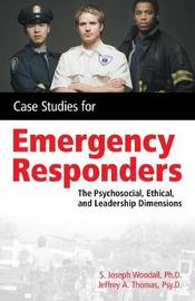 Case Studies for the Emergency Responder by S.Joseph Woodall image