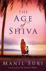 The Age of Shiva by Manil Suri image