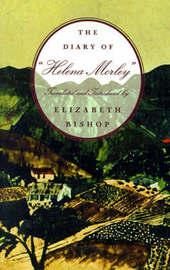 Diary of Helena Morley by Elizabeth Bishop
