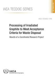 Processing of Irradiated Graphite to Meet Acceptance Criteria for Waste Disposal