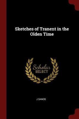 Sketches of Tranent in the Olden Time by J Sands image