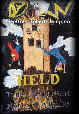 Held in the Grip of F.E.A.R. by Geoffrey Robert Hampton image