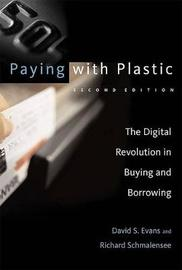 Paying with Plastic by David S Evans