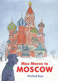 Max Moves to Moscow by Winifred Riser image