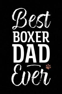Best Boxer Dad Ever by Arya Wolfe