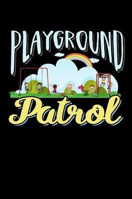 Playground Patrol by Tsexpressive Publishing