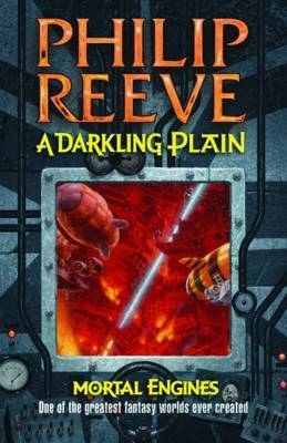 A Darkling Plain (Mortal Engines Quartet #4) by Philip Reeve