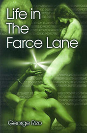 Life in the Farce Lane by George E. Rizo image