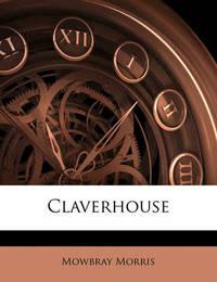 Claverhouse by Mowbray Morris