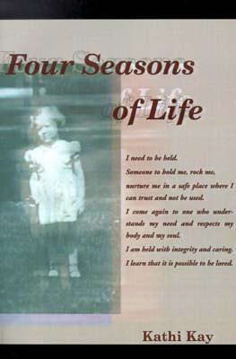 Four Seasons of Life by Kathi Kay
