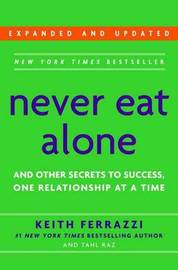 Never Eat Alone: And Other Secrets to Success, One Relationship at a Time by Keith Ferrazzi image
