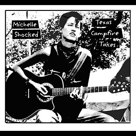 Texas Campfire Tapes by Michelle Shocked image