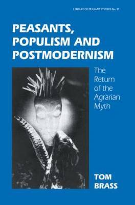 Peasants, Populism and Postmodernism by Tom Brass image