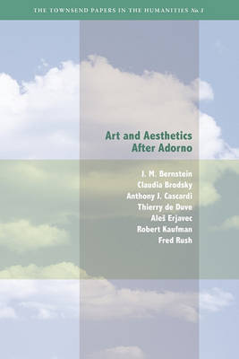 Art and Aesthetics after Adorno by Jay M. Bernstein