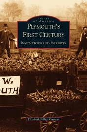 Plymouth's First Century by Elizabeth Kelly Kerstens