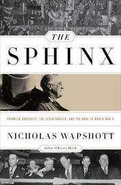 The Sphinx by Nicholas Wapshott
