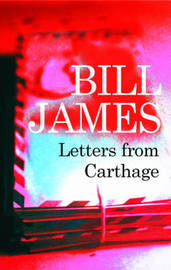 Letters from Carthage by Bill James image