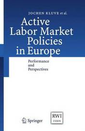 Active Labor Market Policies in Europe by Jochen Kluve