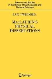 MacLaurin's Physical Dissertations by Ian Tweddle