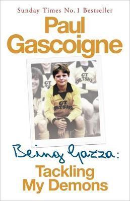 Being Gazza by Paul Gascoigne image